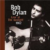Bob Dylan: Live at the Gaslight 1962